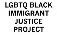 LGBTQ Black Immigrant Justice Project Grantee Profile