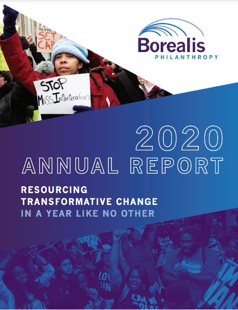 Borealis Philanthropy's 2020 Annual Report: Resourcing Transformative Change In A Year Like No Other