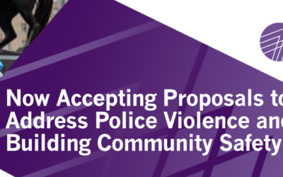The Communities Transforming Policing Fund Launches Participatory Grantmaking Committee & New Request for Proposals